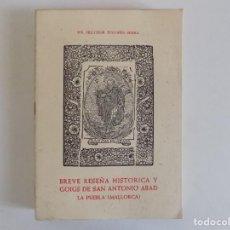 Livros antigos: LIBRERIA GHOTICA. TUGORES SERRA. BREVE RESEÑA HISTORICA Y GOIGS DE SAN ANTONIO ABAD.1940.ILUSTRADO. Lote 171626897