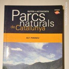 Livres anciens: BAS2 - PARCS NATURALS DE CATALUNYA 11 - ALT PIRINEU. Lote 171817905