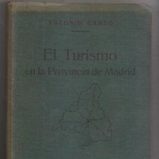 Libros antiguos: ANTONIO CANTÓ: EL TURISMO EN LA PROVINCIA DE MADRID. MADRID, 1928. Lote 172025850