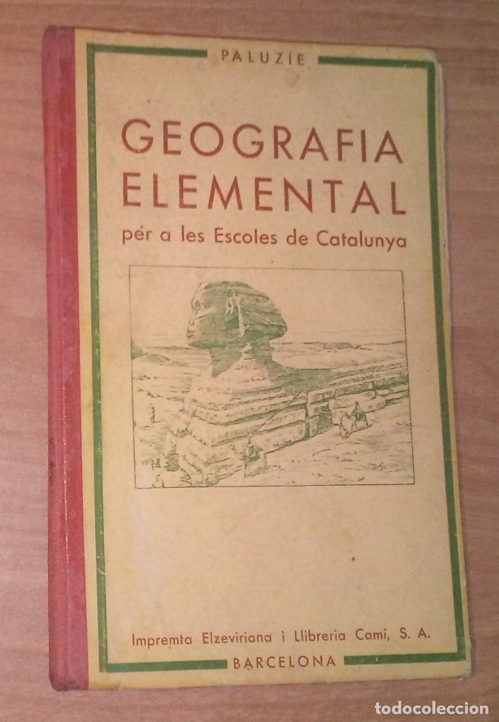 GEOGRAFIA ELEMENTAL PER A LES ESCOLES DE CATALUNYA - 1932 (Libros Antiguos, Raros y Curiosos - Geografía y Viajes)