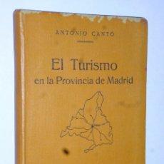 Libros antiguos: EL TURISMO EN LA PROVINCIA DE MADRID. Lote 172252500