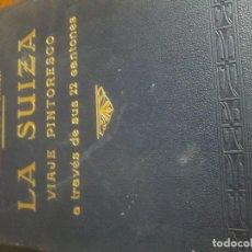 Libros antiguos: LA SUIZA VIAJE PINTORESCO 2 TOMOS 782 GRABADOS Y MAPA BUEN ESTADO. Lote 172399707