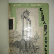Libros antiguos: CIUDADES ITALIANAS. - RAMOS, JUAN P. 1930.. Lote 123234996