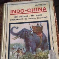 Libros antiguos: INDOCHINA. MIS CACERIAS Y VIAJES. MONTPENSIER. CAZA.. Lote 172712734
