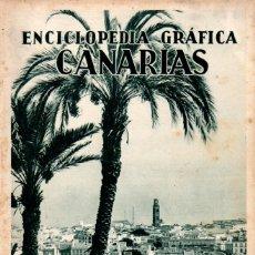 Libros antiguos: ENCICLOPEDIA GRÁFICA CANARIAS (ED. CERVANTES, 1930). Lote 173070207