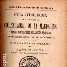 Libros antiguos: ARTHUR OSONA : GUIA ITINERÀRIA DE COLLSACABRA, MAGDALENA I ALTRES (ALTÉS, 1898) EN CATALÁN. Lote 173528397