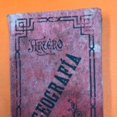 Libros antiguos: GEOGRAFIA ELEMENTAL - ARTERO - 8ª EDICION - AÑOS 20. Lote 173665408