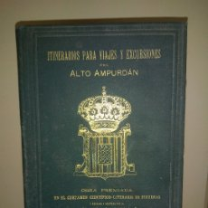 Libros antiguos: ITINERARIOS PARA VIAJES Y EXCURSIONES DEL ALTO AMPURDAN - AÑO 1894 - J.PAPELL - EXCEPCIONAL.. Lote 173719498