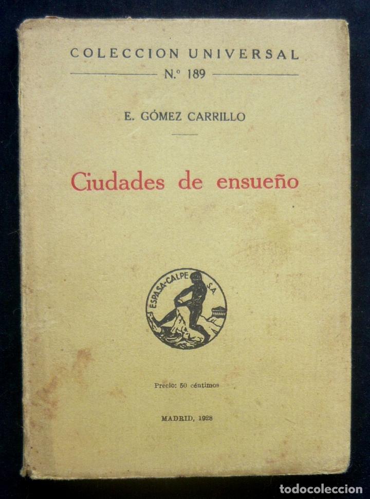1928 - 1ª ED. - E. GÓMEZ CARRILLO: CIUDADES DE ENSUEÑO - CONSTANTINOPLA, JERUSALÉN, ATENAS, DAMASCO (Libros Antiguos, Raros y Curiosos - Geografía y Viajes)