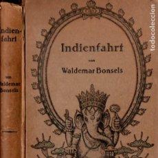 Libros antiguos: WALDEMAR BONSELS : INDIENFAHRT (FRANKFURT, 1919) VIAJE A LA INDIA. Lote 173925584