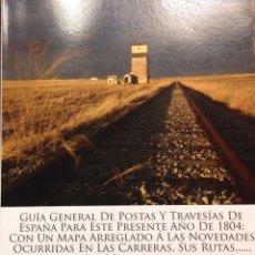 Libros antiguos: GUÍA GENERAL DE POSTAS Y TRAVESÍAS DE ESPAÑA PARA EL AÑO DE 1804, D. BERNARDO ESPINALT. Lote 173976752