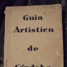 Libros antiguos: GUIA ARTISTICA DE CORDOBA - VICENTE ORTI BELMONTE - ESPAÑOL INGLES FRANCES - ROGELIO LUQUE 1929. Lote 174048703