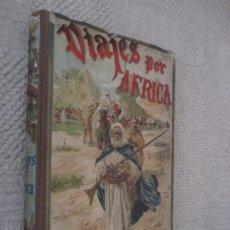 Libros antiguos: VIAJES POR ÁFRICA, EDITORIAL SATURNINO CALLEJA, BIBLIOTECA PERLA, ILUSTRADO. Lote 174251085