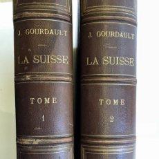 Libros antiguos: JULES GOURDAULT - LA SUISSE. ETUDES ET VOYAGE À TRAVERS 22 CANTONS - 1879-1880. Lote 174570888