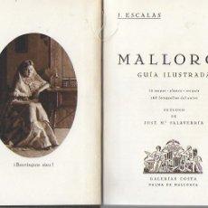Libros antiguos: MALLORCA GUÍA ILUSTRADA / J. ESCALAS. PALMA : GALERÍAS COSTA, 1933. 18X13CM. 189 P.. Lote 174883867