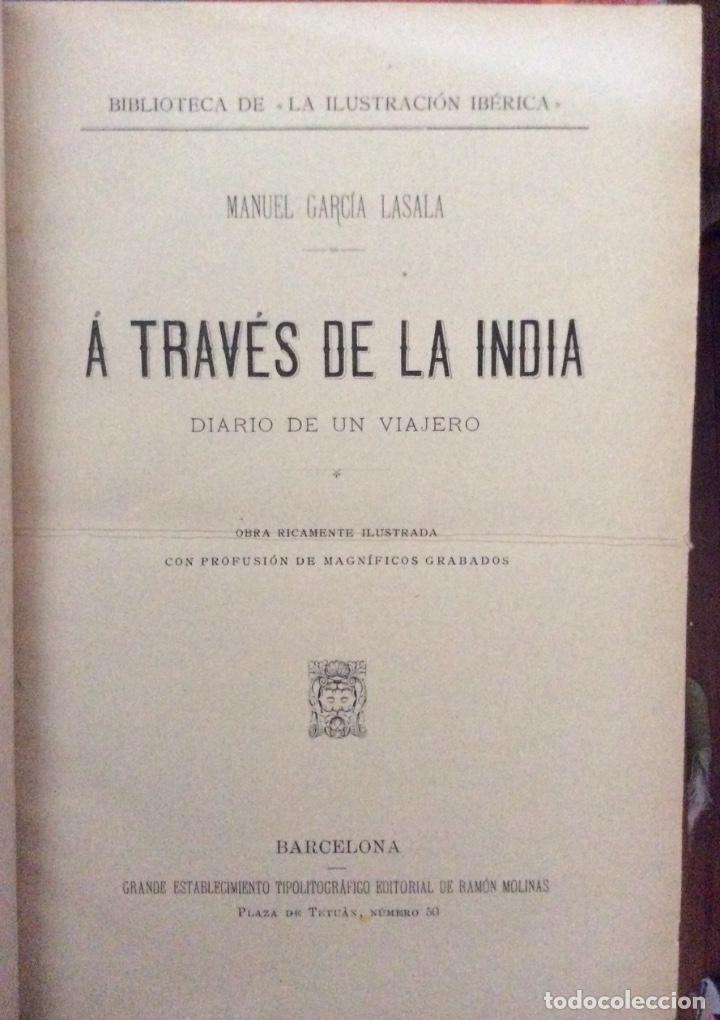 Libros antiguos: García Lasala, Manuel A través de la India. Diario de un viajero Ramón Molinas, Barcelona, 1890. 4º, - Foto 2 - 175108472
