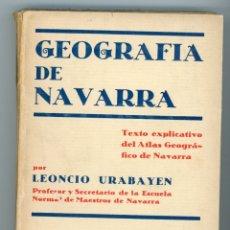 Libros antiguos: GEOGRAFÍA DE NAVARRA. TEXTO EXPLICATIVO DEL ATLAS GEOGRÁFICO, LEONCIO URABAYEN. PAMPLONA 1931. Lote 175477048