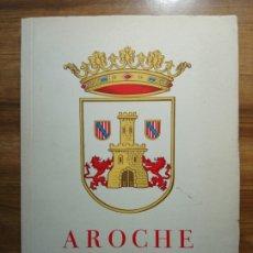 Libros antiguos: AROCHE TURÍSTICO, HISTÓRICO Y MONUMENTAL. LA ANTIGUA ARUCCI VETUS ROMANA. Lote 175515607