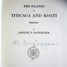 Libros antiguos: AÑO 1910. LAS ISLAS DE TITICACA Y KOATI. A. F. BANDELIER. LIBRO 85 ILUSTRACIONES Y MAPA DESPLEGABLE.. Lote 176085642