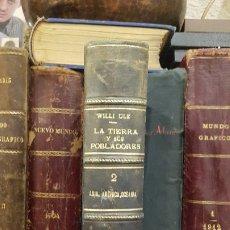 Libros antiguos: LA TIERRA Y SUS POBLADORES - DR. WILLI ULE - TOMO 2 - AMÉRICA, ASIA, OCEANIA - BARCELONA, 1930. Lote 176107558