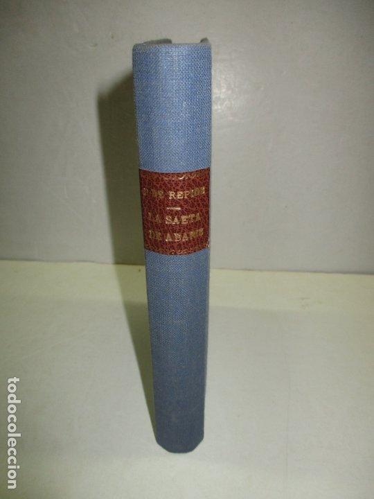 Libros antiguos: LA SAETA DE ABARIS (DEL MAR NEGRO AL CARIBE). - RÉPIDE, Pedro de. 1929. - Foto 2 - 123235926