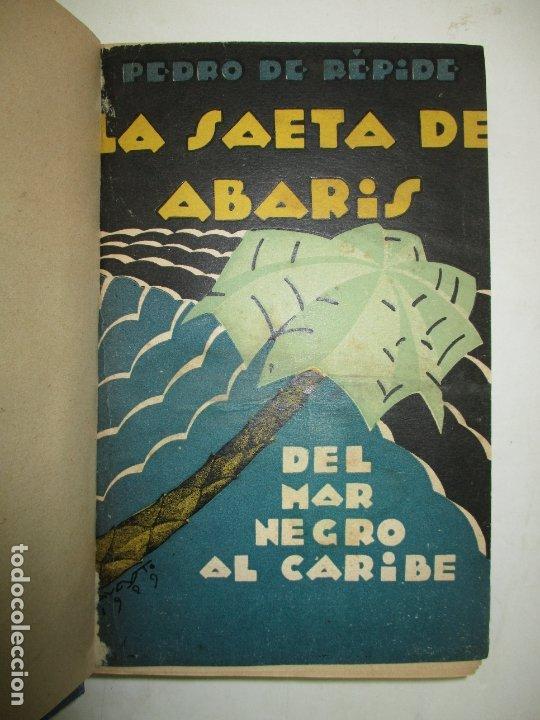 LA SAETA DE ABARIS (DEL MAR NEGRO AL CARIBE). - RÉPIDE, PEDRO DE. 1929. (Libros Antiguos, Raros y Curiosos - Geografía y Viajes)
