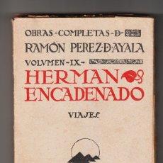 Libros antiguos: OBRAS COMPLETAS DE RAMÓN PEREZ-DE-AYALA HERMAN ENCADENADO MUNDO LATINO 1917. Lote 176507008
