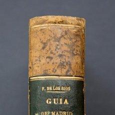 Livros antigos: GUIA DE MADRID MANUAL DEL MADRILEÑO Y DEL FORASTERO DE FERNANDEZ DE LOS RIOS 1876.. Lote 176602372