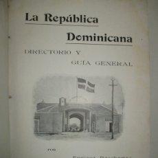 Libros antiguos: LA REPÚBLICA DOMINICANA. DIRECTORIO Y GUÍA GENERAL. DESCHAMPS, ENRIQUE. C. 1907.. Lote 268298354