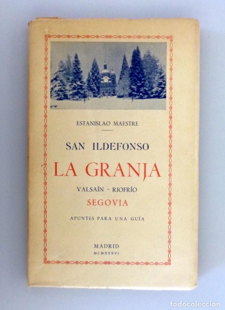 Libros antiguos: ESTANISLAO MAESTRE // LA GRANJA DE SAN ILDEFONSO. VALSAÍN. RIOFRIO. SEGOVIA // 1936 // BUEN ESTADO - Foto 4 - 176776138
