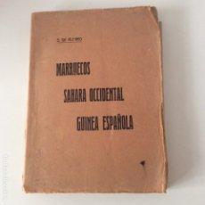 Libros antiguos: MARRUECOS SÁHARA OCCIDENTAL GUINEA ESPAÑOLA SABAS DE ALFARO Y ZARABOZO 1919 LIBRO RARÍSIMO. Lote 176853228