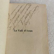Libros antiguos: LA VALL D'ARAN (SUÏSSA CATALANA) BERTRANS SOLSONA, 1931 FIRMA Y DEDICATORIA DEL AUTOR. Lote 176918725