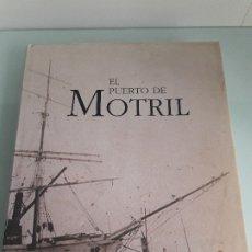 Libros antiguos: EL PUERTO DE MOTRIL - ASUKARÍA MEDITERRÁNEA - TORRE DE LA VEGA - 1996 - MÁLAGA - HISTORIA. Lote 177271680