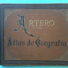 Libros antiguos: ARTERO, ATLAS DE GEOGRAFIA, J.DE LA G.ARTERO, LITOGRAFIA SOLER, 1905. Lote 177309798