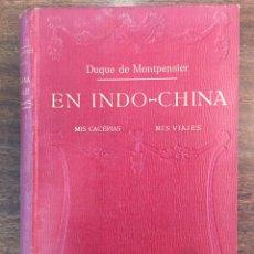 Libros antiguos: EN INDO-CHINA: MIS CACERÍAS, MIS VIAJES - CA. 1920 - 90 LÁMINAS CON FOTOS - DUQUE DE MONTPENSIER. Lote 177578958