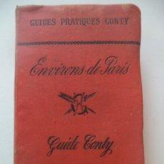 Libros antiguos: ENVIRONS DE PARIS GUIDE CONTY AÑO 1887 284 PAGINAS+33 DE HOTELES+ 72 ANUNCIOS+5 PLANOS PARCIALES+. Lote 177637127
