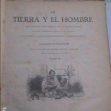 Libros antiguos: EL HOMBRE Y LA TIERRA. 1887. FEDERICO HELLWALD. MONTANER Y SIMÓN EDITORES. BARCELONA.. Lote 178710725