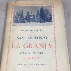Libros antiguos: ESTANISLAO MAESTRE. SAN ILDEFONSO. LA GRANJA. VALSAIN, RIOFRIO. SEGOVIA. APUNTES PARA UNA GUIA 1936. Lote 178740412