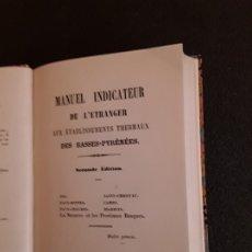 Libros antiguos: (TERMAS DE PIRINEOS) MANUEL INDICATEUR DE L'ETRANGER AUX ÉTABLISSEMENTS THERMAUX DES BASSES-PYRÉNÉES. Lote 178788986