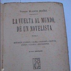 Libros antiguos: VICENTE BLASCO IBAÑEZ. LA VUELTA AL MUNDO DE UN NOVELISTA. 1924. TOMO I.. Lote 178800135