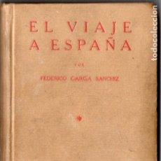 Libros antiguos: GARCÍA SANCHIZ . EL VIAJE A ESPAÑA - ANDALUCÍA Y EXTREMADURA (CIAP, 1929). Lote 178801928