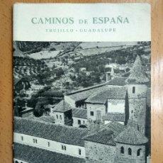 Livres anciens: CAMINOS DE ESPAÑA. RUTA XXXIX. TRUJILLO. GUADALUPE EXTREMADURA... Lote 179104613