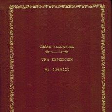 Libros antiguos: UNA EXPEDICIÓN AL CHACO. Lote 179390588