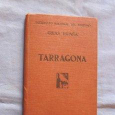 Libros antiguos: PATRONATO NACIONAL DE TURISMO GUIAS ESPAÑA - TARRAGONA - 1ª EDICION 1932. Lote 179396522