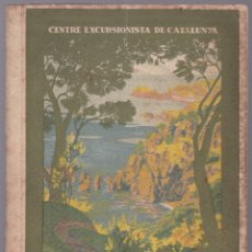 Libros antiguos: CENTRE EXCURSIONISTA DE CATALUNYA - LA COSTA BRAVA - 1922 - CATALÁ. Lote 179942838