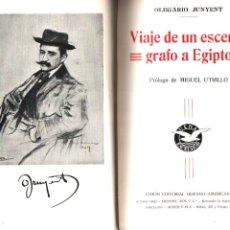 Libros antiguos: OLEGARIO JUNYENT : VIAJE DE UN ESCENÓGRAFO A EGIPTO (C. 1920) PRÓLOGO DE MIGUEL UTRILLO. Lote 179963756