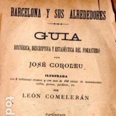 Libros antiguos: JOSÉ COROLEU : GUÍA DEL FORASTERO DE BARCELONA Y SUS ALREDEDORES (1887) CON EL PLANO Y EL PANORAMA. Lote 180015941