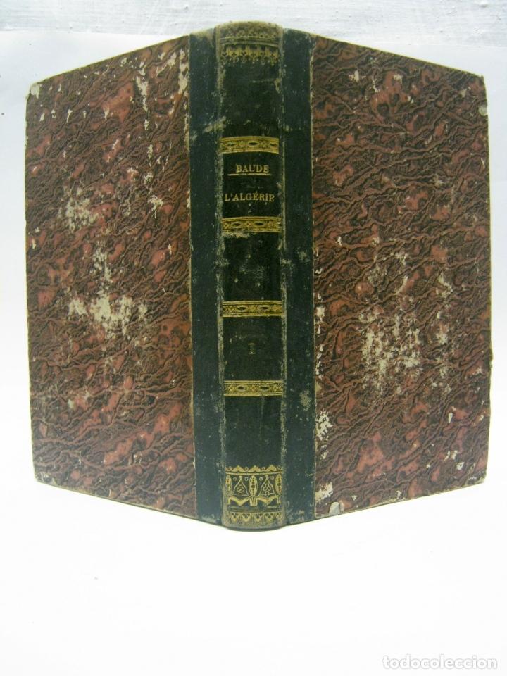 1841 - L'ALGERIE PAR BARON BAUDE 1ª EDICION - ARGELIA T.I - 3 MAPAS (Libros Antiguos, Raros y Curiosos - Geografía y Viajes)