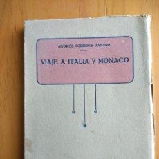 Libros antiguos: VIAJE A ITALIA Y MÓNACO.ANDRÉS TORRENS PASTOR.SÓLLER 1926. Lote 180415300