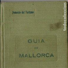 Libros antiguos: FOMENTO DEL TURISMO : GUÍA DE MALLORCA OFICIAL (AMENGUAL Y MUNTANER, 1923). Lote 180485782